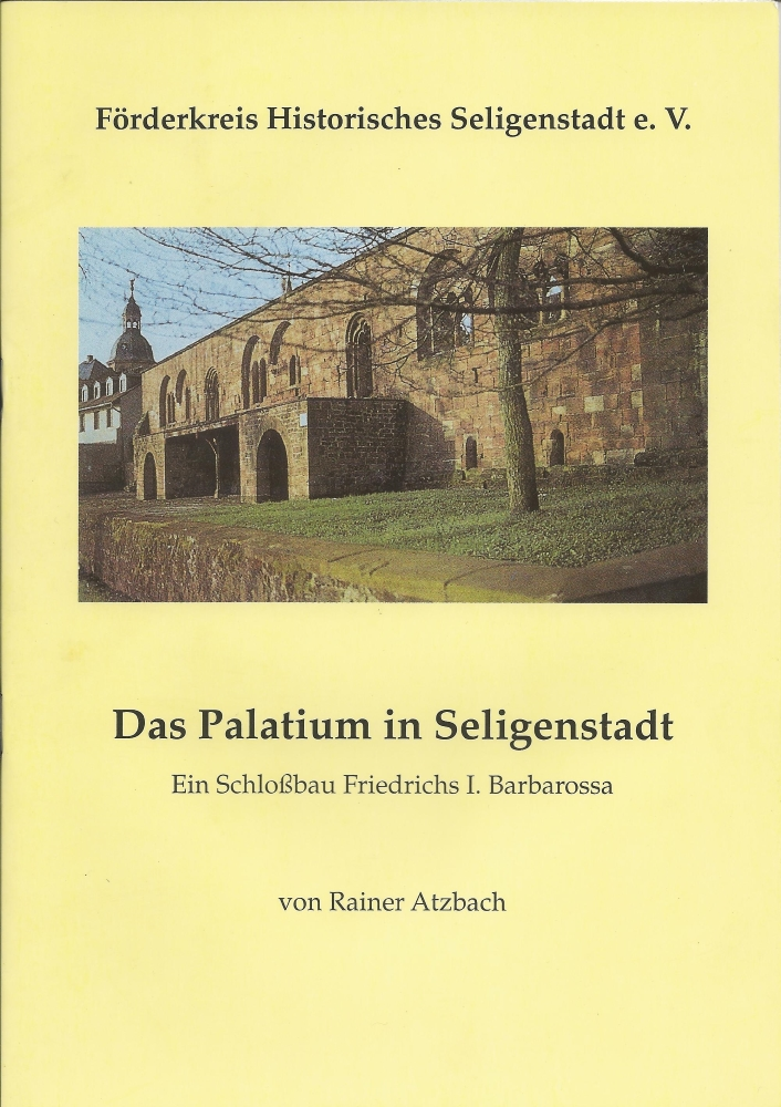 1052 - Das Palatium in Seligenstadt - Ein Schlossbau Friedrich I. Barbarossa